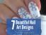 7 Beautiful Nail Designs