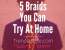 5 Braided Hairstyles to Try At Home